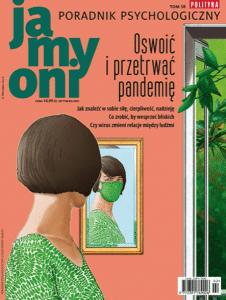 Ja My Oni Poradnik Psychologiczny Polityki Wydanie Specjalne - Jak przetrwać pandemię